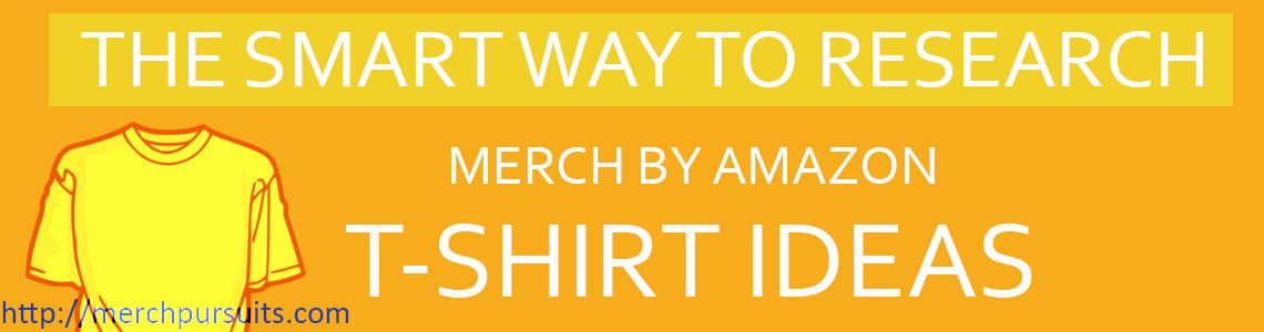 031c076da How To Do Merch by Amazon Research - Merch Pursuits